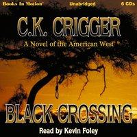 BLACK CROSSING - C.K. CRIGGER - audiobook