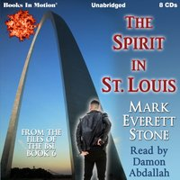 Spirit In St. Louis (From the Files of the FBI, Book 6) - Mark Everett Stone - audiobook