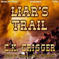 Liar's Trail - C.K Crigger - audiobook