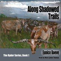 Along Shadowed Trails - Eunice Boeve - audiobook
