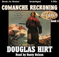 Comanche Reckoning (Kit Carson, book 5) - Douglas Hirt - audiobook