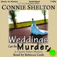 Weddings Ca Be Murder (Charlie Parker, book 16 - Connie Shelton - audiobook