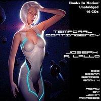 Temporal Contigency (Big Sigma, 4) - Joseph R Lallo - audiobook
