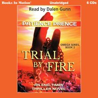Trial By Fire - Patience Prence - audiobook