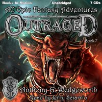 Outraged (Altered Creatures Epic Fantasy Adventures, Book 7) - Anthony G. Wedgeworth - audiobook