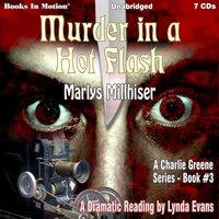 Murder In A Hot Flash (Charlie Greene, Book 3) - Marlys Millhiser - audiobook