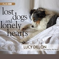 Lost Dogs and Lonely Hearts - Lucy Dillon - audiobook