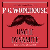 Uncle Dynamite - P. G. Wodehouse - audiobook