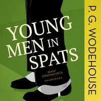 Young Men in Spats - P. G. Wodehouse - audiobook