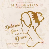 Deborah Goes to Dover - M. C. Beaton writing as Marion Chesney - audiobook