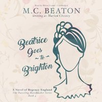 Beatrice Goes to Brighton - M. C. Beaton writing as Marion Chesney - audiobook