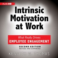 Intrinsic Motivation at Work, 2nd Edition - Kenneth W. Thomas - audiobook