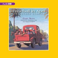 Baseball in April and Other Stories - Gary Soto - audiobook