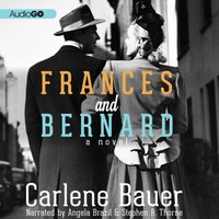 Frances and Bernard - Carlene Bauer - audiobook