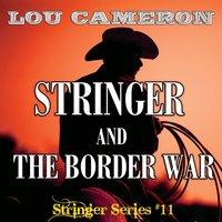 Stringer and the Border War - Lou Cameron - audiobook