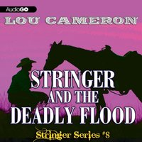 Stringer and the Deadly Flood - Lou Cameron - audiobook