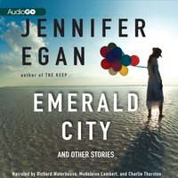 Emerald City - Jennifer Egan - audiobook