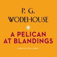 Pelican at Blandings - P. G. Wodehouse - audiobook