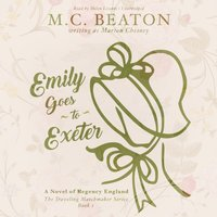 Emily Goes to Exeter - M. C. Beaton writing as Marion Chesney - audiobook
