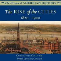 Rise of the Cities - Christopher Collier - audiobook