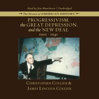 Progressivism, the Great Depression, and the New Deal - Christopher Collier - audiobook