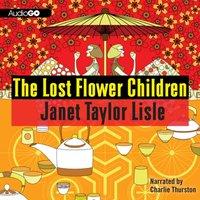 Lost Flower Children - Janet Taylor Lisle - audiobook