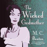 Wicked Godmother - M. C. Beaton - audiobook
