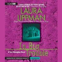 In Big Trouble - Laura Lippman - audiobook