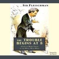 Trouble Begins at 8 - Sid Fleischman - audiobook