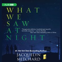 What We Saw at Night - Jacquelyn Mitchard - audiobook