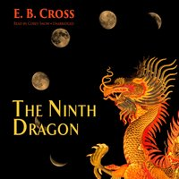 Ninth Dragon - E. B. Cross - audiobook
