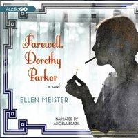 Farewell, Dorothy Parker - Ellen Meister - audiobook