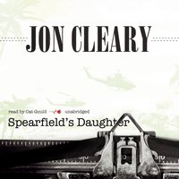 Spearfield's Daughter - Jon Cleary - audiobook