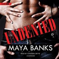 Undenied - Maya Banks - audiobook