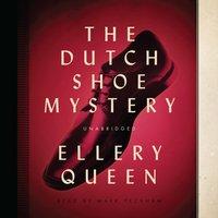 Dutch Shoe Mystery - Ellery Queen - audiobook
