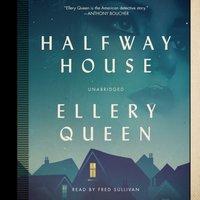 Halfway House - Ellery Queen - audiobook