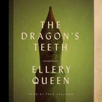 Dragon's Teeth - Ellery Queen - audiobook