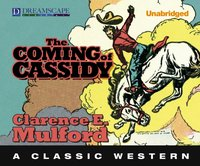 Coming of Cassidy - Clarence E. Mulford - audiobook