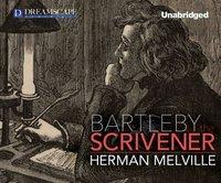 Bartleby, the Scrivener - Herman Melville - audiobook