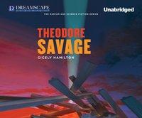 Theodore Savage - Cicely Hamilton - audiobook