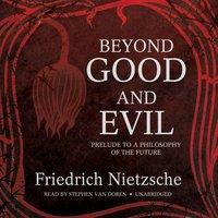 Beyond Good and Evil - Friedrich Nietzsche - audiobook