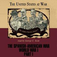 Spanish-American War and World War I, Part 1 - Joseph Stromberg - audiobook