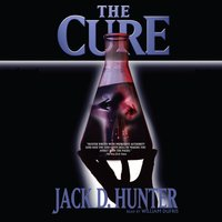 Cure - Jack D. Hunter - audiobook