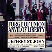 Forge of Union, Anvil of Liberty - Jeffrey St. John - audiobook