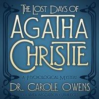 Lost Days of Agatha Christie - Carole Owens - audiobook