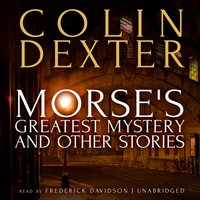 Morse's Greatest Mystery and Other Stories - Colin Dexter - audiobook