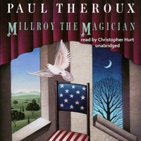 Millroy the Magician - Paul Theroux - audiobook