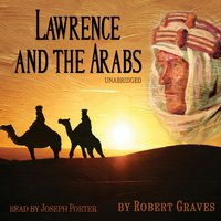 Lawrence and the Arabs - Robert Graves - audiobook