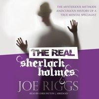 Real Sherlock Holmes - Joe Riggs - audiobook