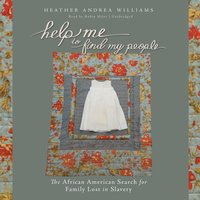 Help Me to Find My People - Heather Andrea Williams - audiobook